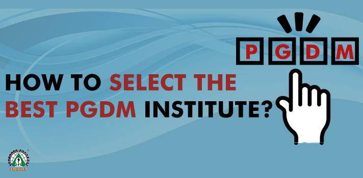 How to select the best PGDM Institute?