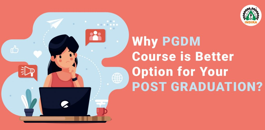 Why PGDM Course is Better Option for Your Post Graduation?