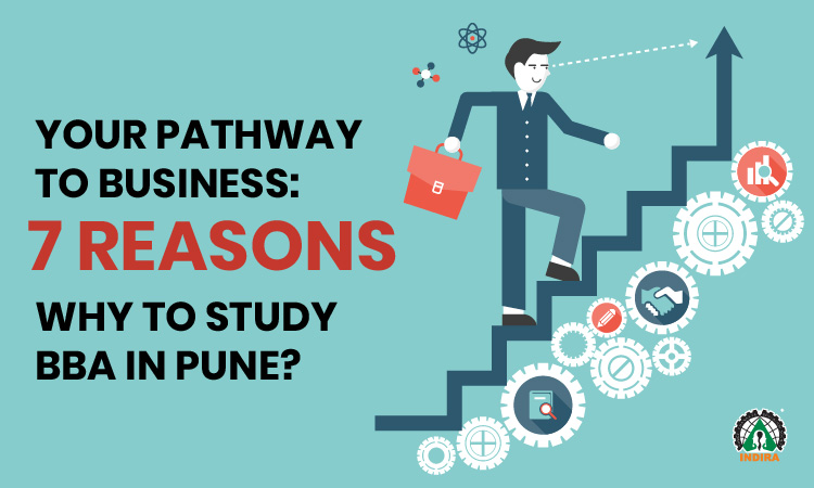 Your Pathway To Business 7 Reasons Why To Study BBA In Pune