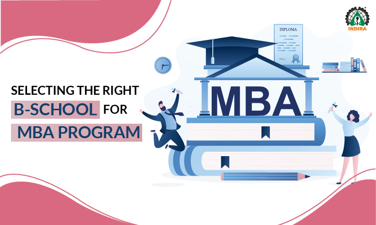 SELECTING THE RIGHT B-SCHOOL FOR MBA PROGRAM