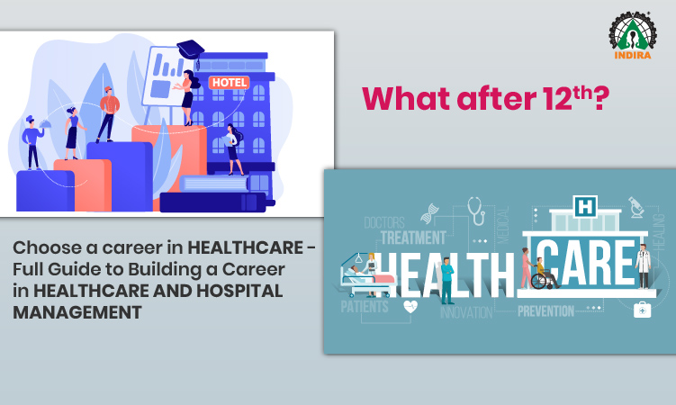 What after 12th? Choose a career in Healthcare - Full Guide to Building a Career in Healthcare and Hospital Management